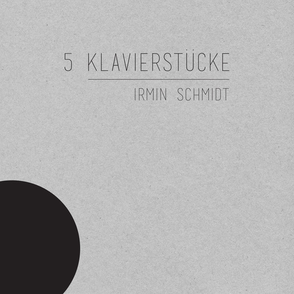 IRMIN SCHMIDT, 5 klavierstücke cover