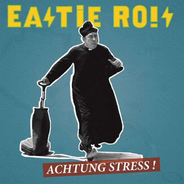 EASTIE RO!S, achtung stress! cover