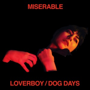 MISERABLE, loverboy / dog days cover