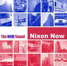 NIXON NOW, the now sound cover