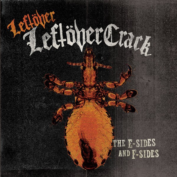 LEFTOVER CRACK, e-sides and f-sides cover