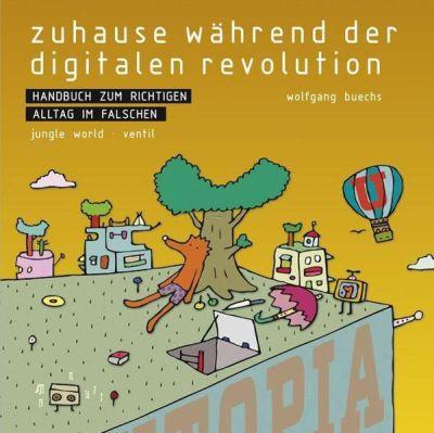 WOLFGANG BUECHS, zuhause während der digitalen revolution cover