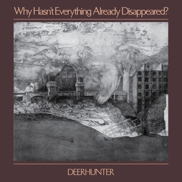 Cover DEERHUNTER, why hasn´t everything already disappeared