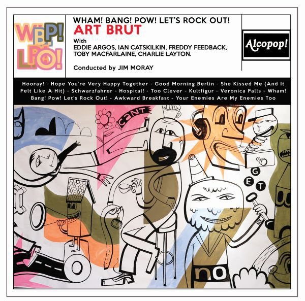 Cover ART BRUT, wham! bang! pow! (let´s rock out!)