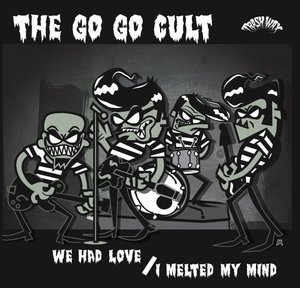 THE GO GO CULT, we had love/i melted my mind cover
