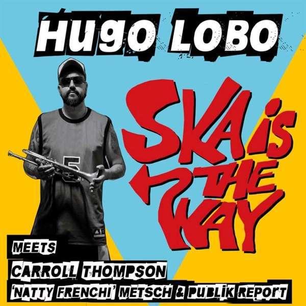 HUGO LOBO, ska is the way cover