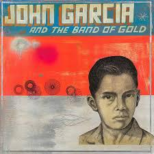 Cover JOHN GARCIA, and the band of gold