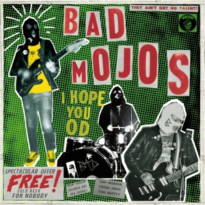 BAD MOJOS, i hope you od cover