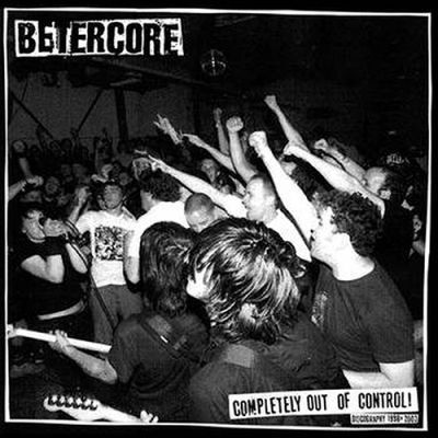 BETERCORE, complete out of control! cover
