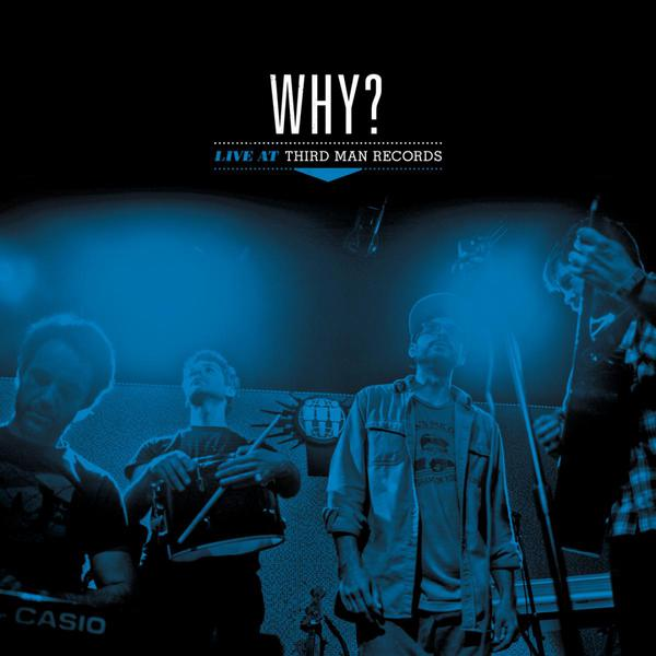 WHY?, third man live cover