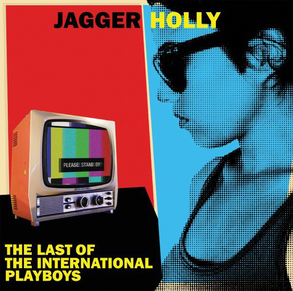 JAGGER HOLLY, last of the international playboys cover