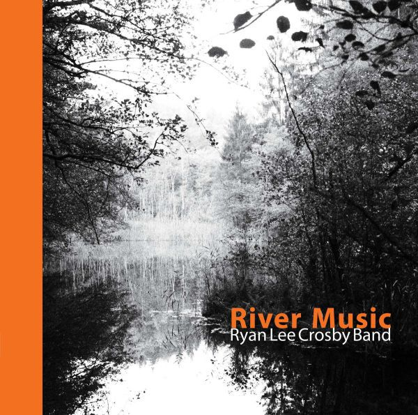 Cover RYAN LEE CROSBY BAND, river music