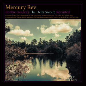 Cover MERCURY REV, bobbie gentry´s the delta sweete revisited