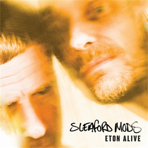 Cover SLEAFORD MODS, eton alive (german edition)