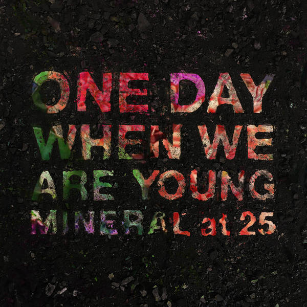 Cover MINERAL, one day when we are young