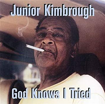 JUNIOR KIMBROUGH, god knows i tried cover
