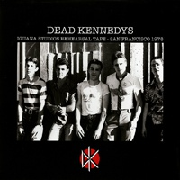 Cover DEAD KENNEDYS, iguana studios rehearsal tape - san francisco 1978