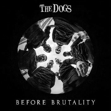 THE DOGS, before brutality cover