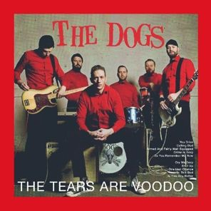 THE DOGS, tears are voodoo cover