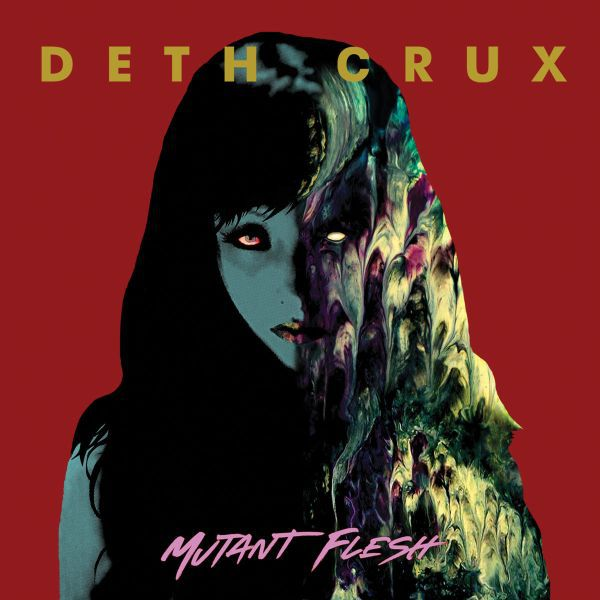 Cover DETH CRUX, mutant flesh