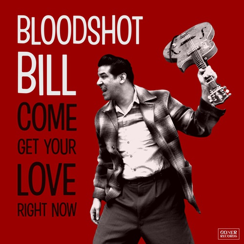 Cover BLOODSHOT BILL, come get your love right now