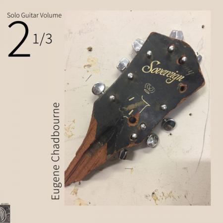 EUGENE CHADBOURNE, solo guitar vol. 2-1/3 cover