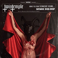 TWIN TEMPLE, bring you their signature sound... satanic doo-wop cover