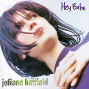 JULIANA HATFIELD, hey babe (25th anniversary reissue) cover