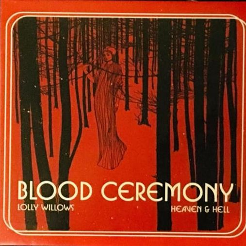 Cover BLOOD CEREMONY, lolly willows / heaven & hell