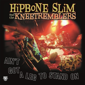 HIPBONE SLIM, ain´t go no leg to stand on cover