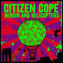 CITIZEN COPE, heroin and helicopters cover