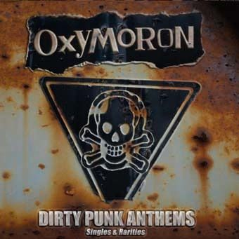 OXYMORON, dirty punk anthems - singles & rarities cover