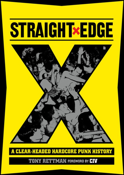 Cover TONY RETTMANN, straight edge: a clear-headed hc punk history