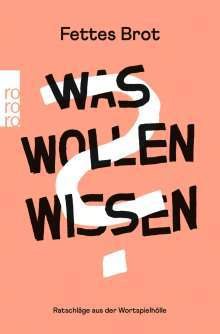 FETTES BROT, was wollen wissen? cover