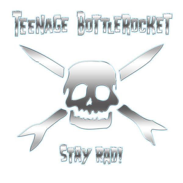 TEENAGE BOTTLEROCKET, stay rad cover