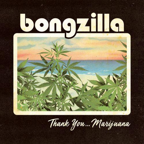 BONGZILLA, thank you ... marijuana cover