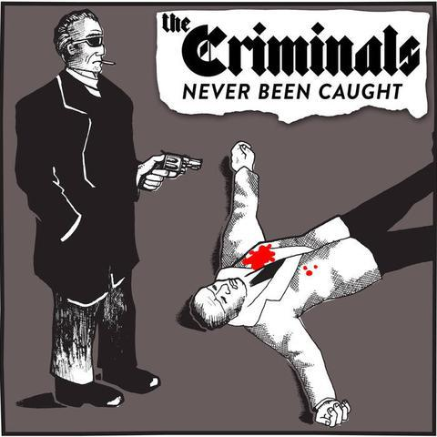 CRIMINALS, never been caught cover