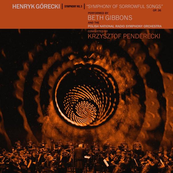 BETH GIBBONS & POLISH RADIO ORCHESTRA, henryk gorecki: symphony no. 3 cover