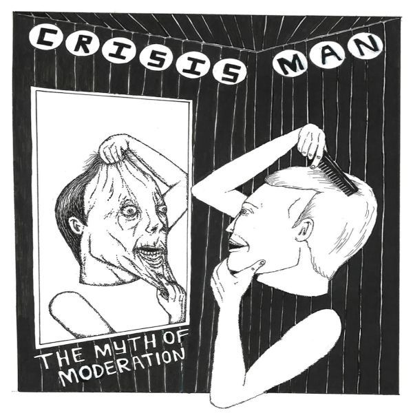 CRISIS MAN (CEREMONY), myth of moderation cover