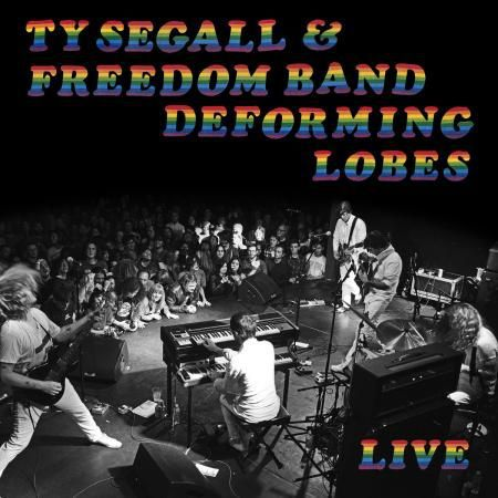 TY SEGALL & THE FREEDOM BAND, deforming lobes cover