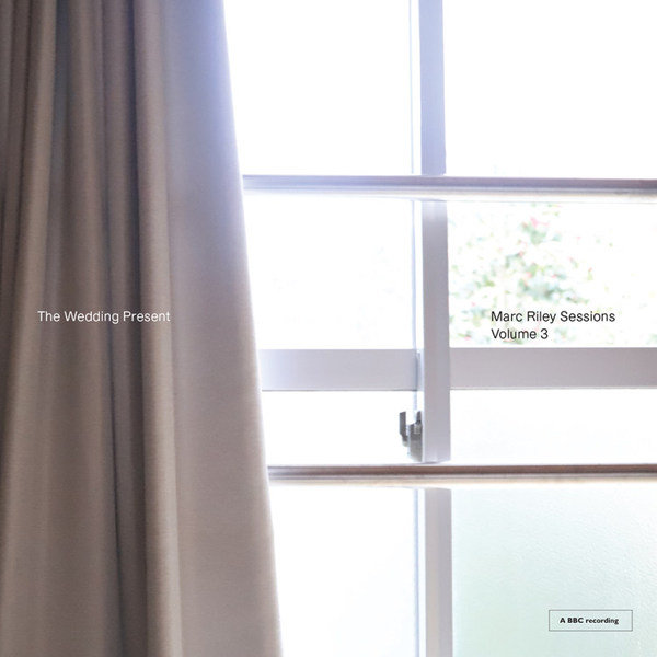 WEDDING PRESENT, marc riley sessions  vol. 3 cover