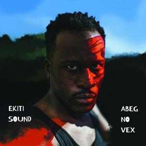 EKITI SOUND, abeg no vex cover