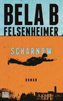 BELA B. FELSENHEIMER, scharnow cover