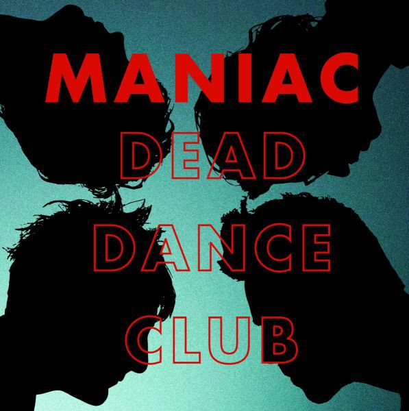 MANIAC, dead dance club cover