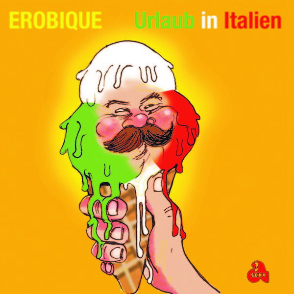EROBIQUE, urlaub in italien /überdosis freude (live version) cover