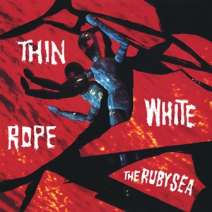 THIN WHITE ROPE, ruby sea cover