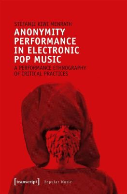 STEFANIE KIWI MENRATH, anonymity performance in electronic pop music cover