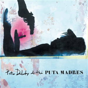 PETER DOHERTY & THE PUTA MADRES, s/t cover