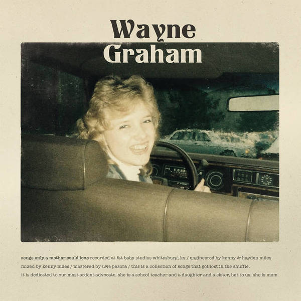 WAYNE GRAHAM, songs only a mother could love (rsd 2019) cover