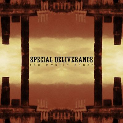 SPECIAL DELIVERANCE, mystic dance cover
